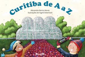 'Curitiba de A a Z' traz o amor e o respeito pela cidade