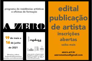 Projeto A Zero lança edital de convocação para programa de residências artísticas